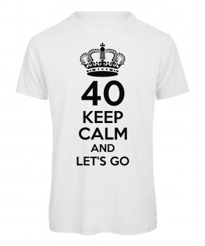 40 keep calm and let's go Weiß