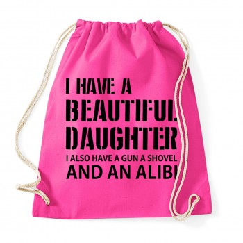 I have a beautiful daughter - Cotton Gymsac Fuchsia
