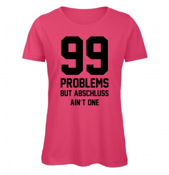 99 Problems But Abschluss Ain't One Pink