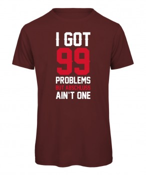 I Got 99 Problems - Abschluss T-Shirt Jungs