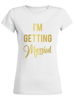 I'm Getting Married JGA Frauen T-Shirt