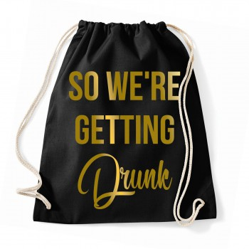 So We're Getting Drunk - JGA Rucksack
