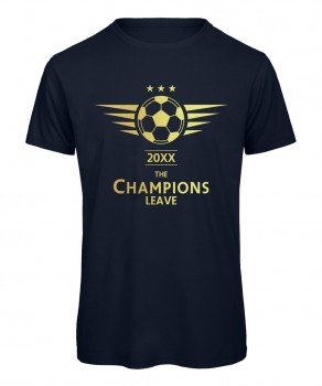 The Champions Leave Abschluss T-Shirts