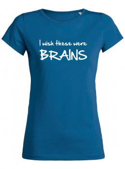 I wish these were brains  Royalblau