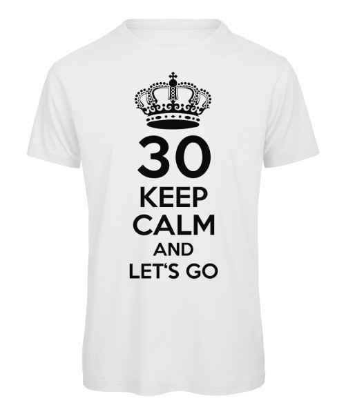Keep Calm And Let's Go T-Shirt Weiß