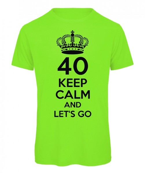 40 keep calm and let's go Neongrün
