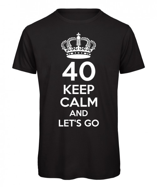 40 keep calm and let's go Schwarz