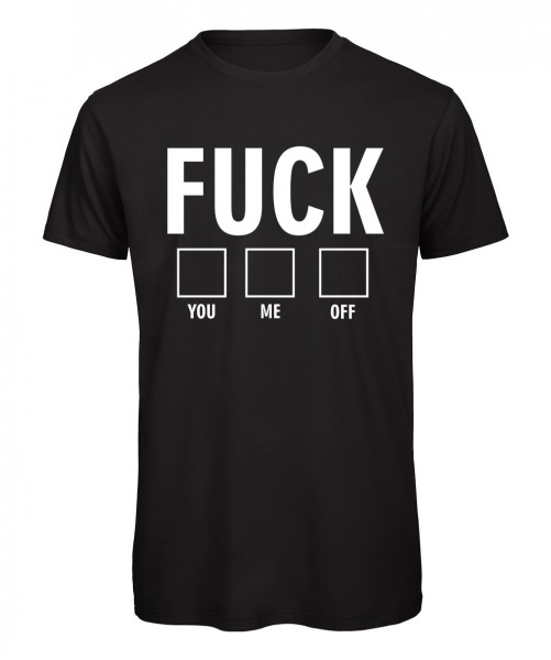 Fuck you me off Fun T-Shirt Schwarz