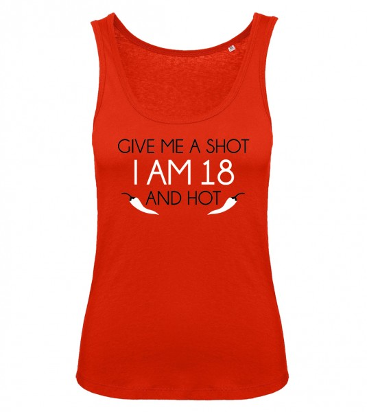 Give me a Shot iam 18 and hot Tank Top Rot