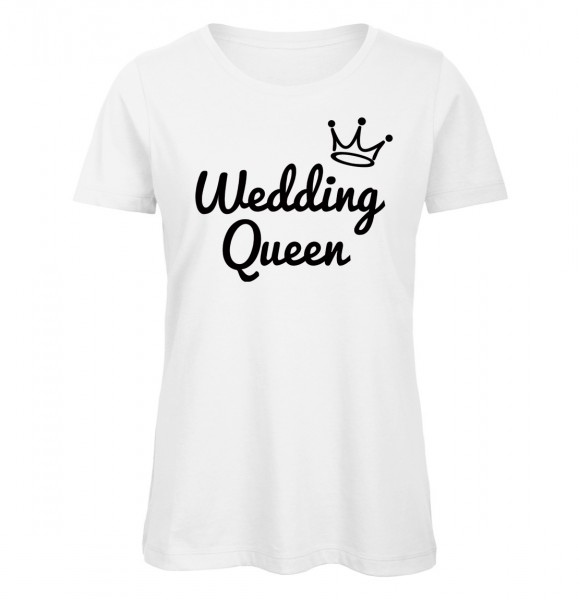 Wedding Queen JGA Frauen T-Shirt Weiß