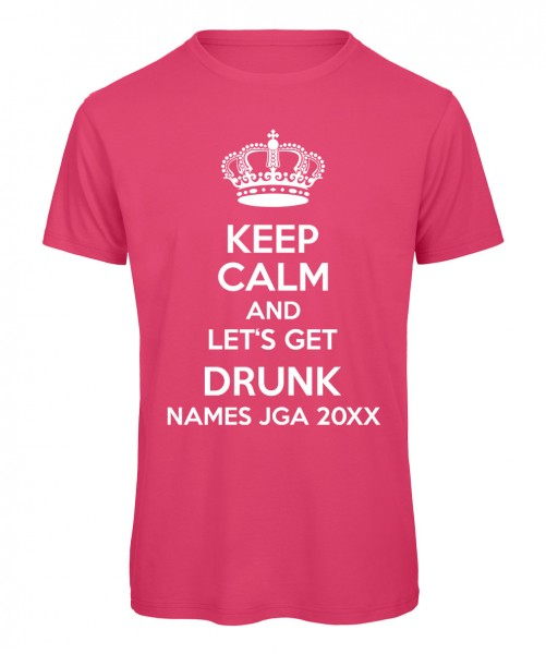 Keep Calm And Let Get Drunk Pink