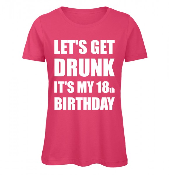 Lets get drunk its my 18th Birthday Pink