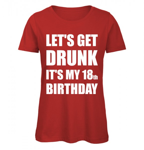 Lets get drunk its my 18th Birthday Rot