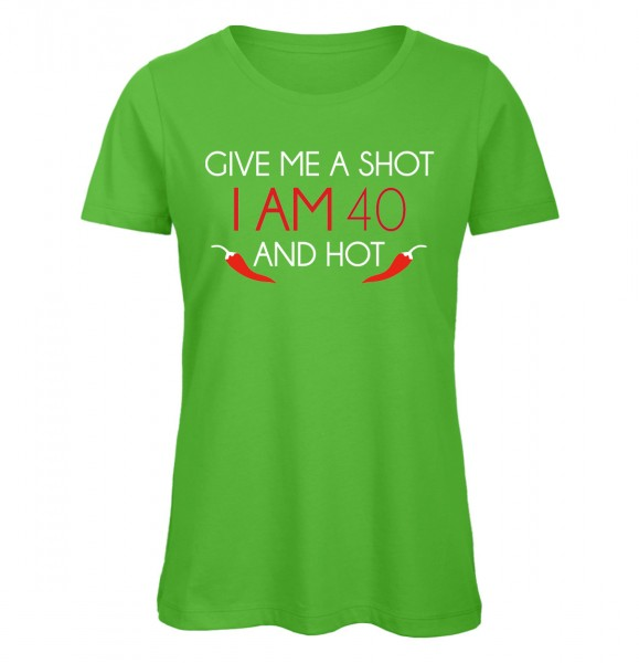 Give Me A Shot I am 40 and hot Grün