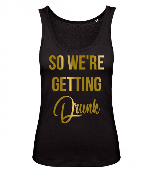 So We're Getting Drunk Tank Top Schwarz