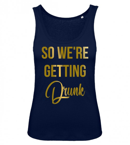 So We're Getting Drunk Tank Top Marineblau
