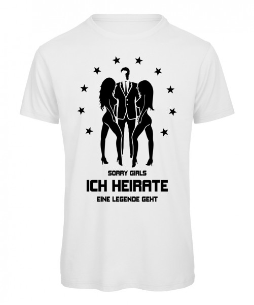 Sorry Girls ich heirate - JGA T-Shirt Weiß