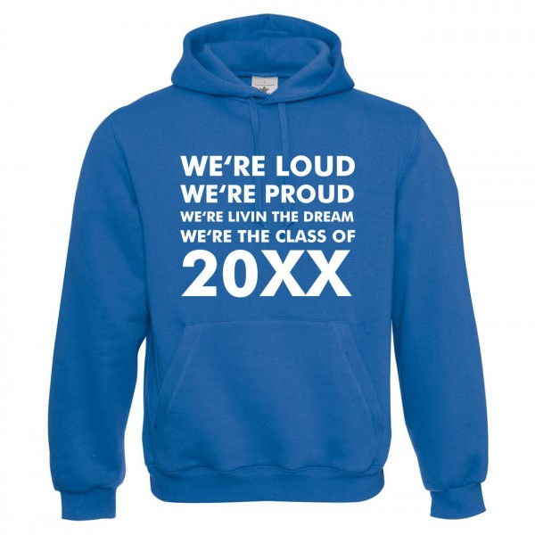 We're Loud Were Proud Abschluss Royalblau